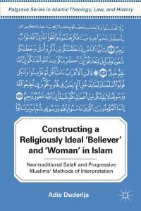 Cover of Duderija, Constructing a Religiously Ideal Believer (Palgrave Macmillan, 2011).