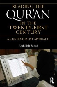 Cover of Abdullah Saeed, Reading the Qur'an in the Twenty-First Century (Routledge, 2014).